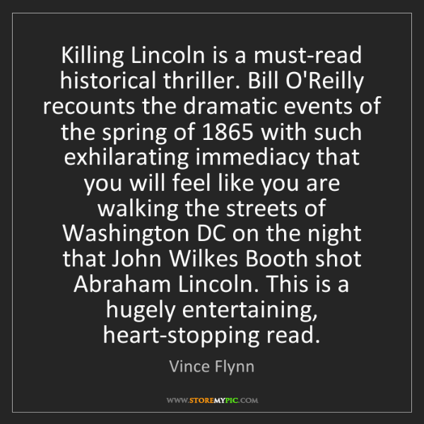 Vince Flynn: Killing Lincoln is a must-read historical thriller. Bill...