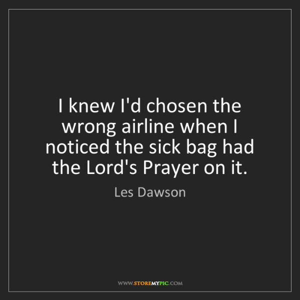 Les Dawson: I knew I'd chosen the wrong airline when I noticed the...