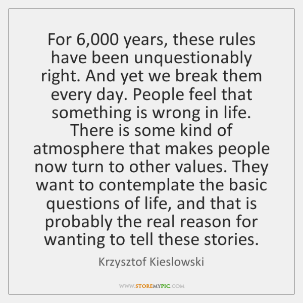 For 6,000 years, these rules have been unquestionably right. And yet we break ...