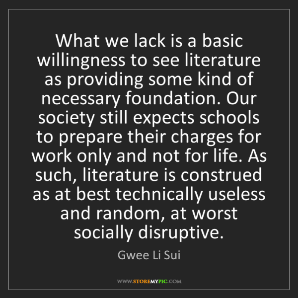 Gwee Li Sui: What we lack is a basic willingness to see literature...