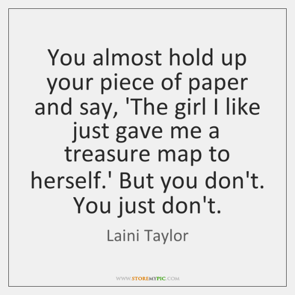 You almost hold up your piece of paper and say, 'The girl ...