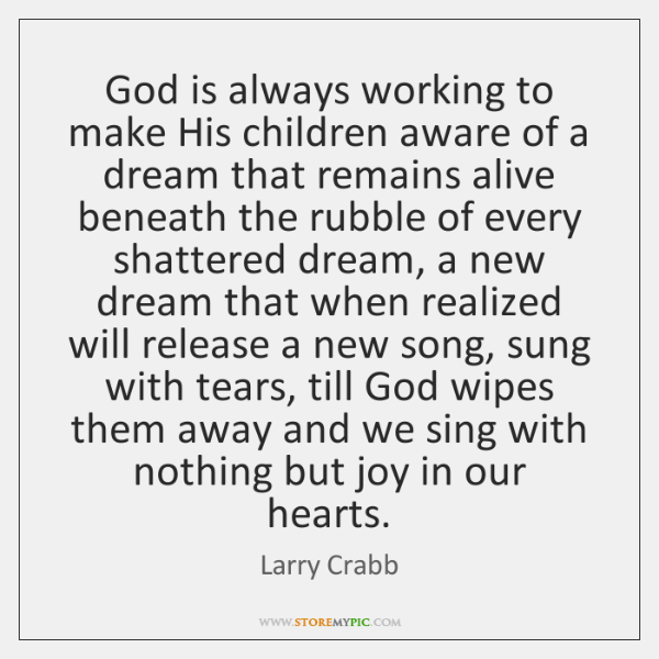 God is always working to make His children aware of a dream ...