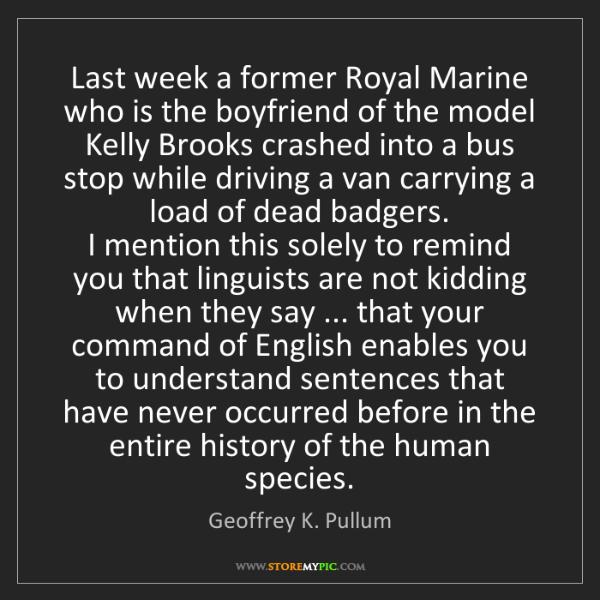 Geoffrey K. Pullum: Last week a former Royal Marine who is the boyfriend...