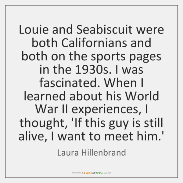 Louie and Seabiscuit were both Californians and both on the sports pages ...