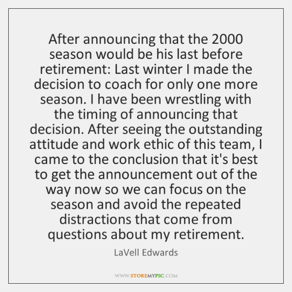 After announcing that the 2000 season would be his last before retirement: Last ...