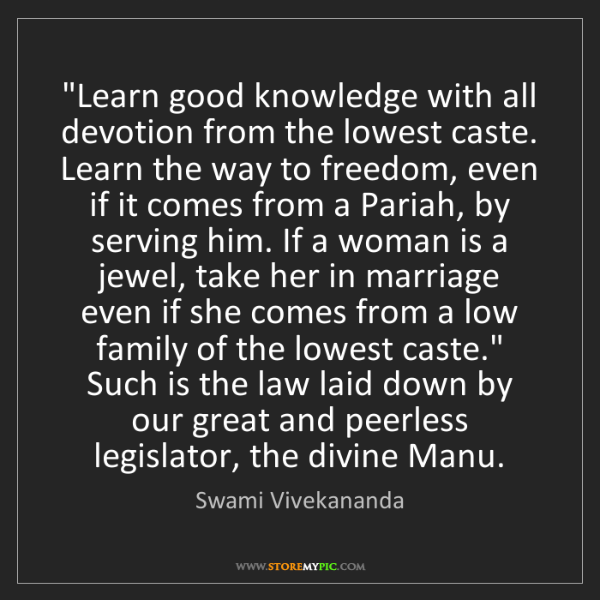 """Swami Vivekananda: """"Learn good knowledge with all devotion from the lowest..."""