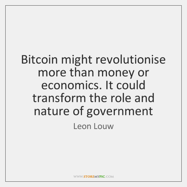 Bitcoin might revolutionise more than money or economics. It could transform the ...