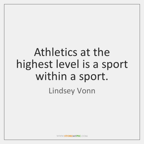 Athletics at the highest level is a sport within a sport.