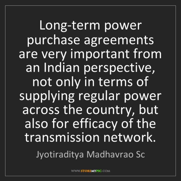 Jyotiraditya Madhavrao Sc: Long-term power purchase agreements are very important...