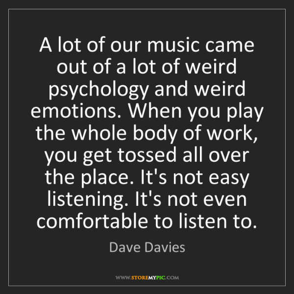Dave Davies: A lot of our music came out of a lot of weird psychology...