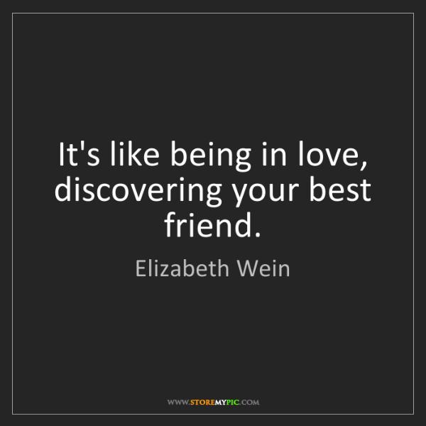 Elizabeth Wein: It's like being in love, discovering your best friend.