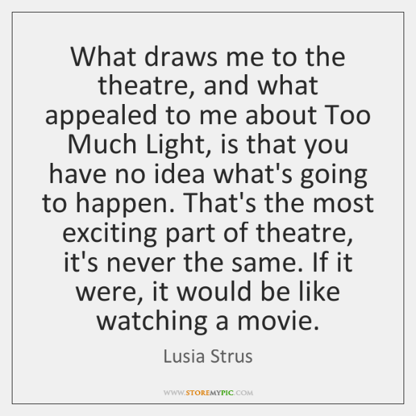 What draws me to the theatre, and what appealed to me about ...