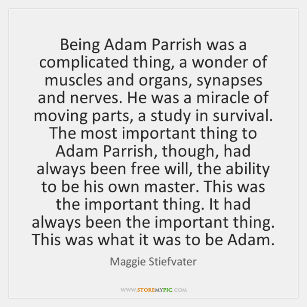 Being Adam Parrish was a complicated thing, a wonder of muscles and ...