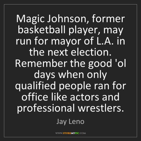 Jay Leno: Magic Johnson, former basketball player, may run for...