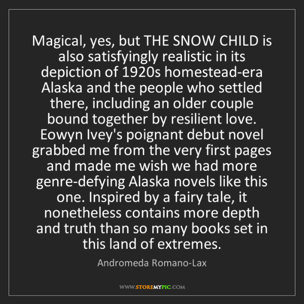 Andromeda Romano-Lax: Magical, yes, but THE SNOW CHILD is also satisfyingly...