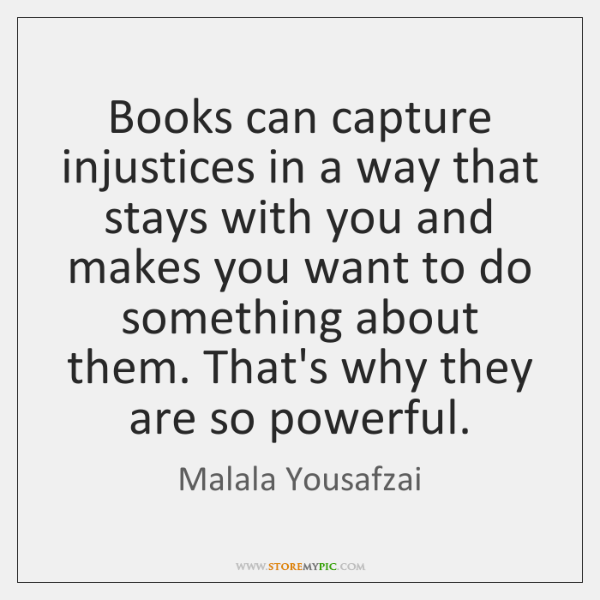 Books can capture injustices in a way that stays with you and ...
