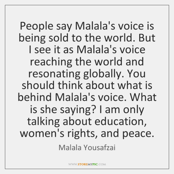 People say Malala's voice is being sold to the world. But I ...