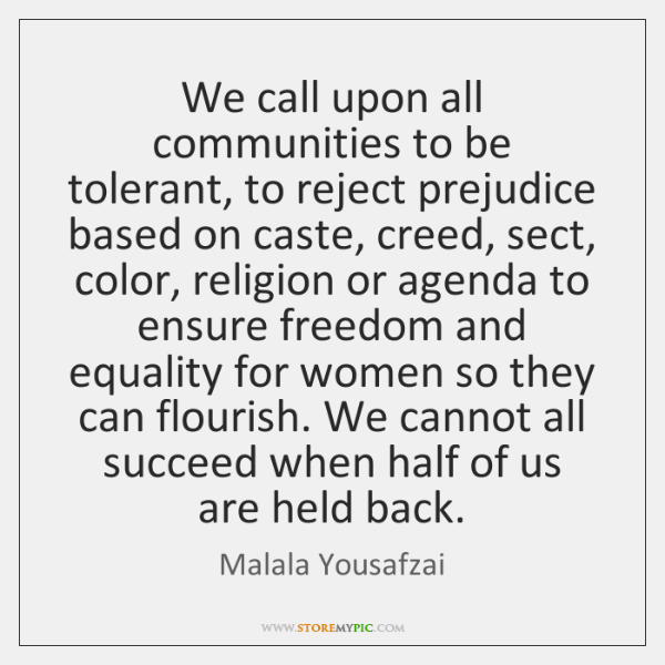 We call upon all communities to be tolerant, to reject prejudice based ...