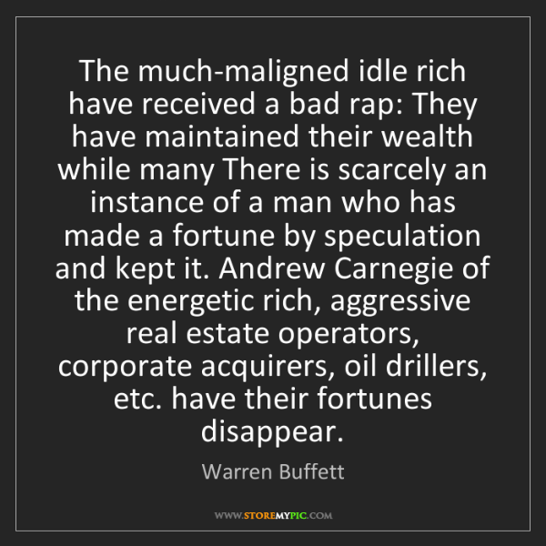 Warren Buffett: The much-maligned idle rich have received a bad rap:...