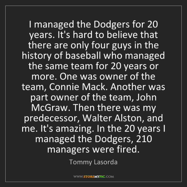 Tommy Lasorda: I managed the Dodgers for 20 years. It's hard to believe...