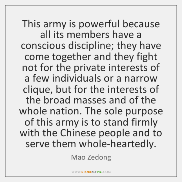 This army is powerful because all its members have a conscious discipline; ...