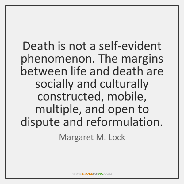 Death is not a self-evident phenomenon. The margins between life and death ...