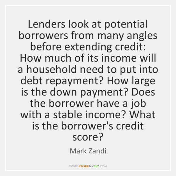 Lenders look at potential borrowers from many angles before extending credit: How ...