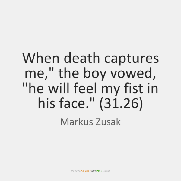 """When death captures me,"""" the boy vowed, """"he will feel my fist ..."""