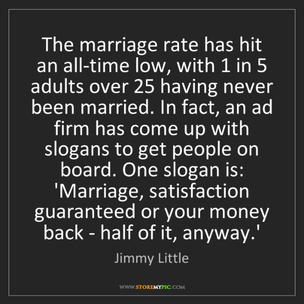 Jimmy Little: The marriage rate has hit an all-time low, with 1 in...