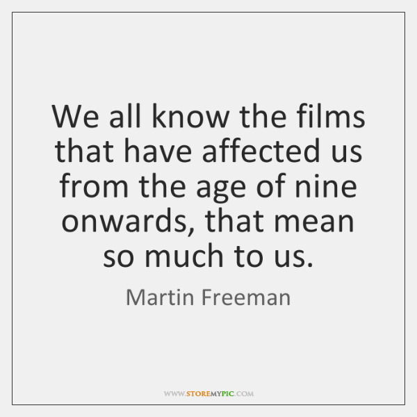 We all know the films that have affected us from the age ...