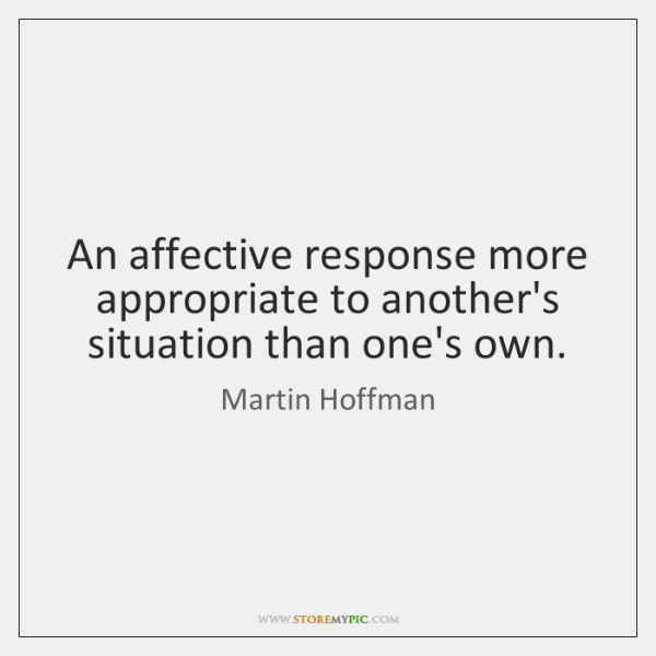 An affective response more appropriate to another's situation than one's own.
