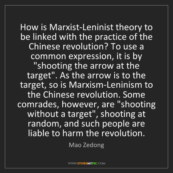 Mao Zedong: How is Marxist-Leninist theory to be linked with the...