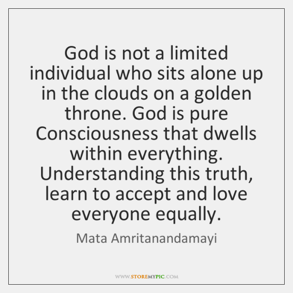 God is not a limited individual who sits alone up in the ...