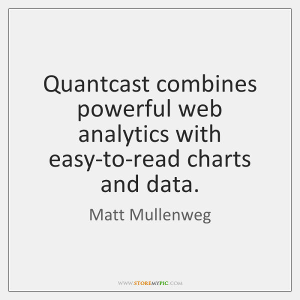 Quantcast combines powerful web analytics with easy-to-read charts and data.