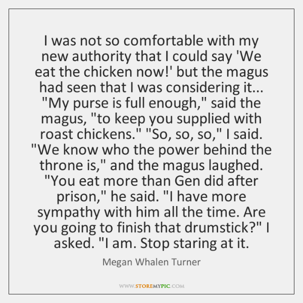 I was not so comfortable with my new authority that I could ...