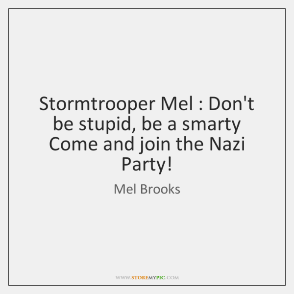 Stormtrooper Mel : Don't be stupid, be a smarty   Come and join the ...