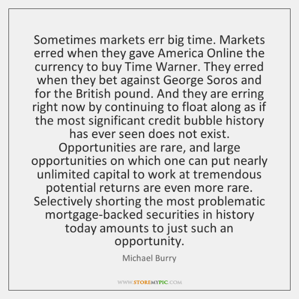 Sometimes markets err big time. Markets erred when they gave America Online ...