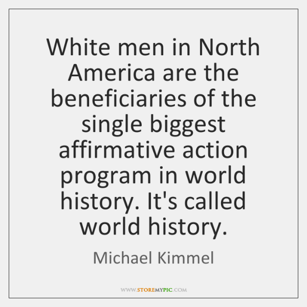 White men in North America are the beneficiaries of the single biggest ...