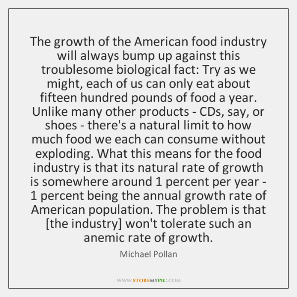 The growth of the American food industry will always bump up against ...