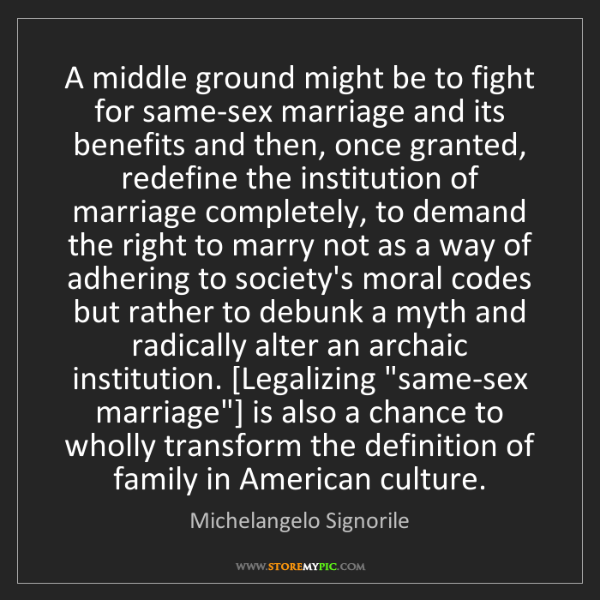 Michelangelo Signorile: A middle ground might be to fight for same-sex marriage...