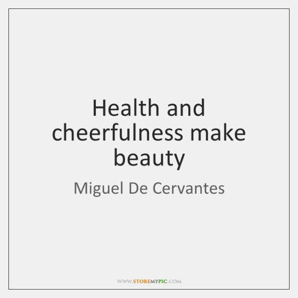 Health and cheerfulness make beauty