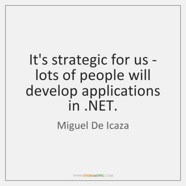 It's strategic for us - lots of people will develop applications in ....