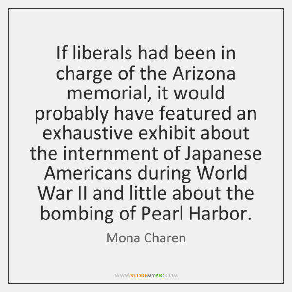 If liberals had been in charge of the Arizona memorial, it would ...