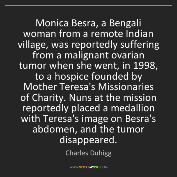 Charles Duhigg: Monica Besra, a Bengali woman from a remote Indian village,...