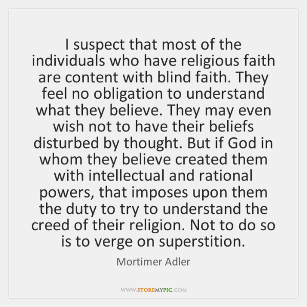 I suspect that most of the individuals who have religious faith are ...