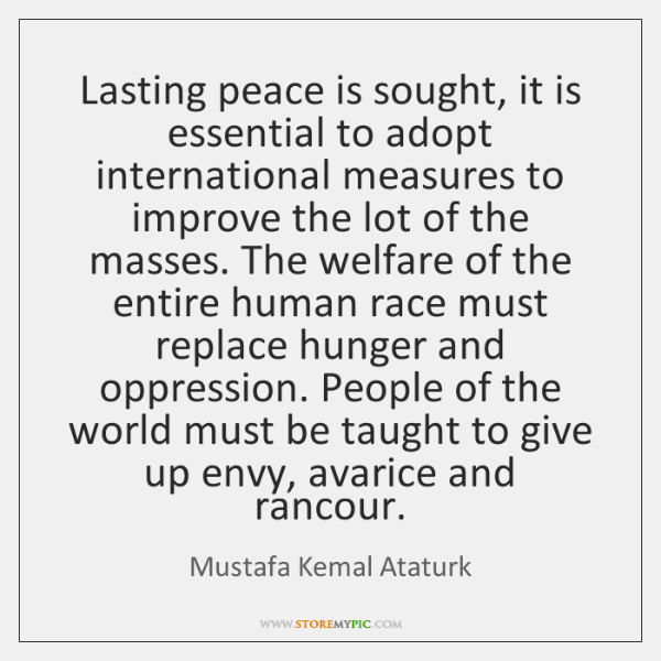 Lasting peace is sought, it is essential to adopt international measures to ...