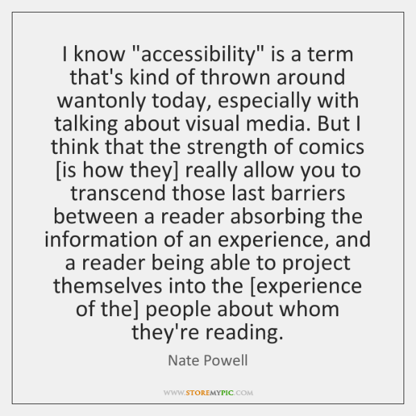 """I know """"accessibility"""" is a term that's kind of thrown around wantonly ..."""