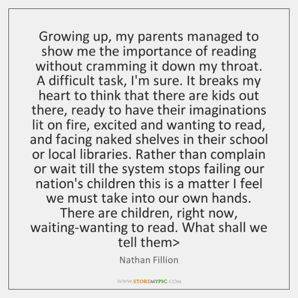 Growing up, my parents managed to show me the importance of reading ...