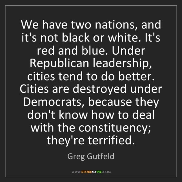 Greg Gutfeld: We have two nations, and it's not black or white. It's...
