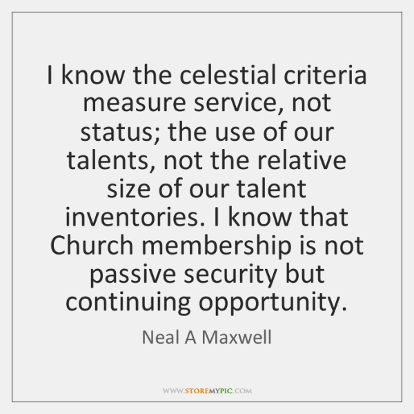 I know the celestial criteria measure service, not status; the use of ...
